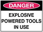 Danger Sign 'Explosive Powered Tools In Use'