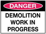 Danger Sign 'Demolition Work in Progress'