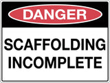 Danger Sign 'Scaffolding Incomplete'