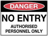 Danger Sign 'No Entry Authorised Personnel Only'
