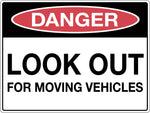 Danger Sign 'Look Out For Moving Vehicles'
