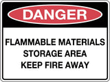 Danger Sign 'Flammable Materials Storage Area Keep Fire Away'