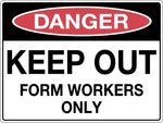 Danger Sign 'Keep Out Form Workers Only'