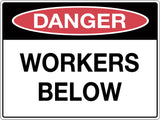 Danger Sign 'Workers Below'