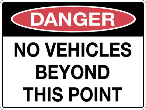 Danger Sign 'No Vehicles Beyond This Point'