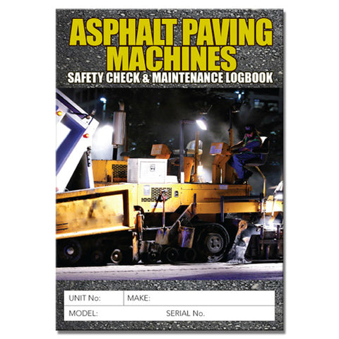 Asphalt Paving Machines Safety Check & Maintenance Logbook
