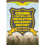 Crowd Controller Incident Report Logbook