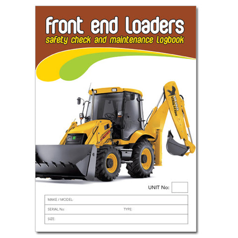 Front End Loaders Safety Pre Start Checklist and Maintenance Logbook
