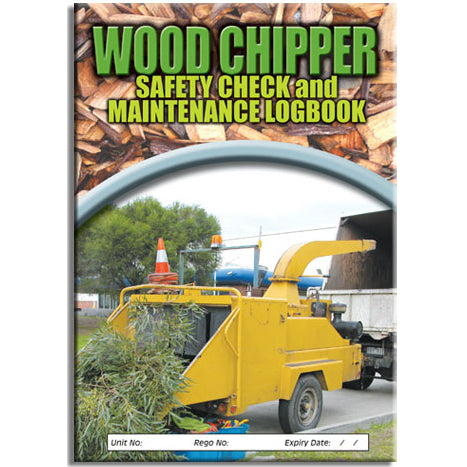 Wood Chipper Safety Pre Start Checklist and Maintenance Logbook