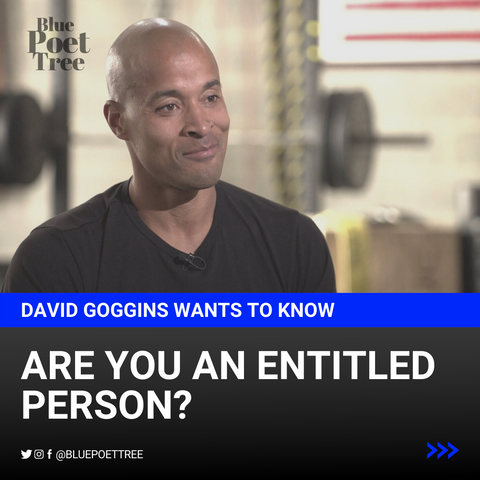 are you an entitled person by david goggins