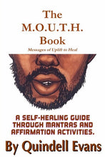 Load image into Gallery viewer, The M.O.U.T.H. Book Messages of Uplift to Heal