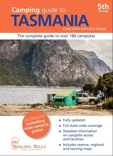 Camping Guide to Tasmania 5e The complete guide to over 180 campsites