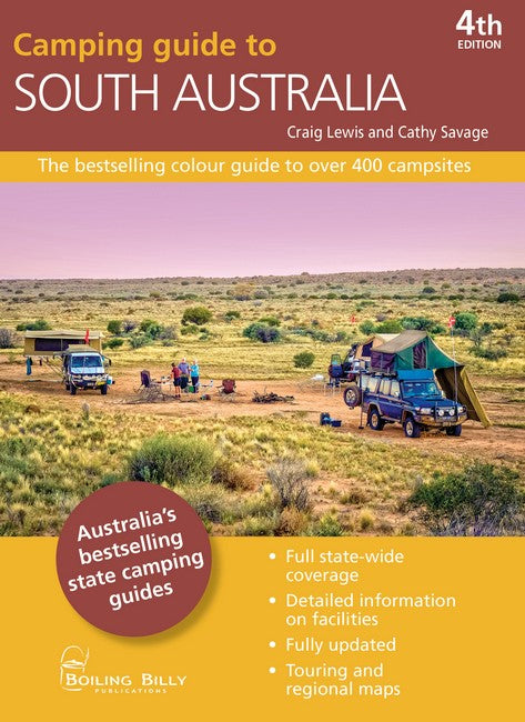 Camping Guide to South Australia 4/e The bestselling colour guide to over 400 campsites
