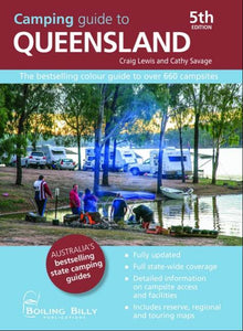 Camping Guide to Queensland 5/e The bestselling colour guide to over 660 campsites