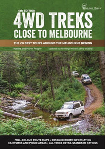 4WD Treks Close to Melbourne 4/e The 20 Best Tours around the Melbourne Region