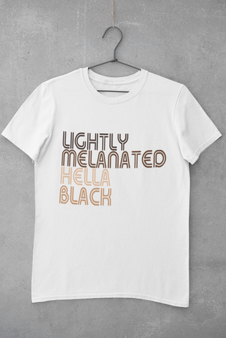 Lightly Melanated Hella Black Tee