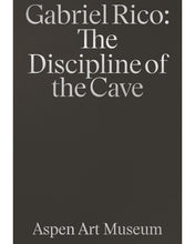 Load image into Gallery viewer, Gabriel Rico: The Discipline of the Cave