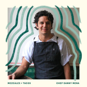 Mezcal and Taco class with Danny Mena