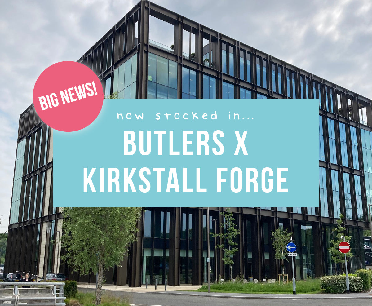Kirkstall Forge building, an overlaid text box says 'Big news! Now stocked in... Butlers x Kirkstall Forge'