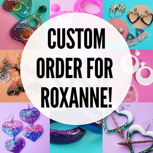 Custom Order for Roxanne - Earrings