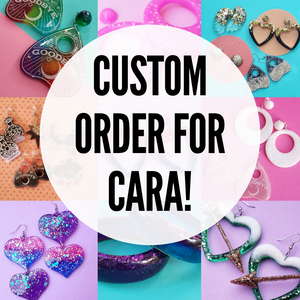 Custom Order for Cara - Earrings