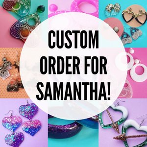 Custom Order for Samantha- Earrings