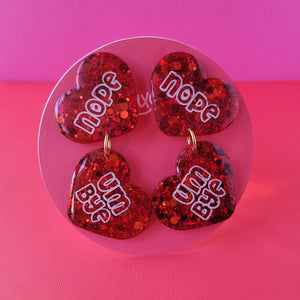 "Galentine's day Ruby Red ""Nope, Um Bye"" Heart Earrings"