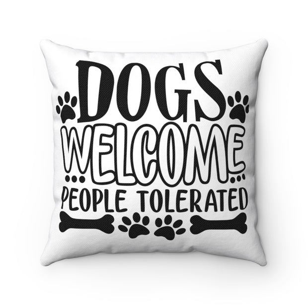 Dogs Welcome Polyester Square Pillow.