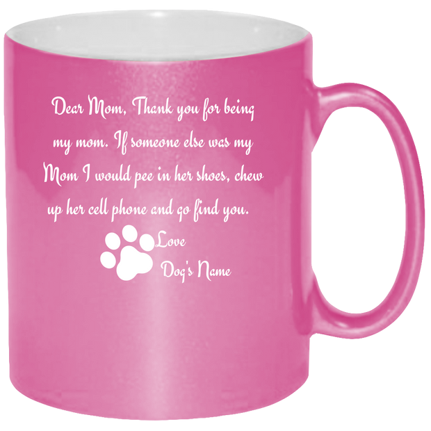 Dear Mom Mug - Coffee Mug 11oz - {Laser engraved}.