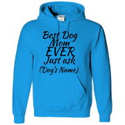 Best Dog Mom EVER Adult Hoodie.