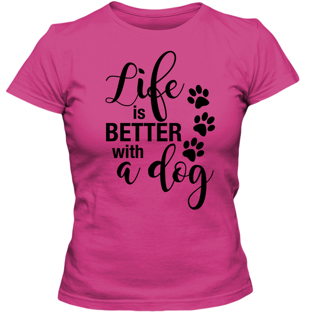 Life is Better with a Dog Adult Ladies Classic Tee