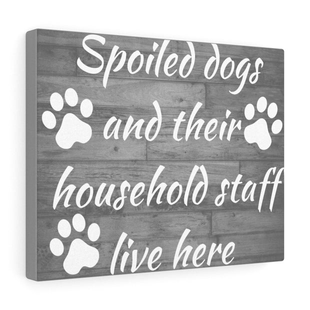 Spoiled Dogs Canvas.