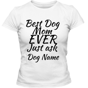 Best Dog Mom EVER Adult Ladies Classic Tee.