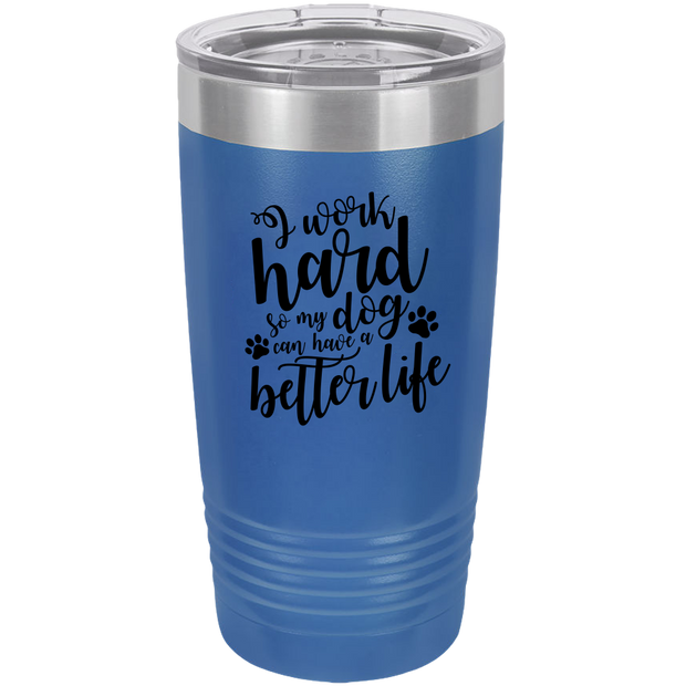 I Work Hard . . . Polar Camel - 20 oz Ringneck Tumbler {Laser Etched No Colored Art}.