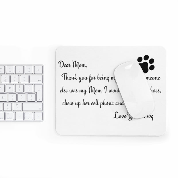 Dear Mom Mousepad.