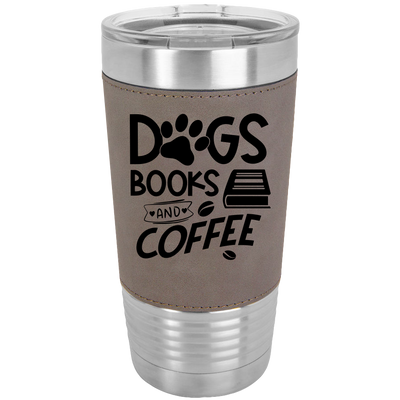Dogs, Coffee and Books Polar Camel - 20 oz Laserable Leatherette Tumbler.