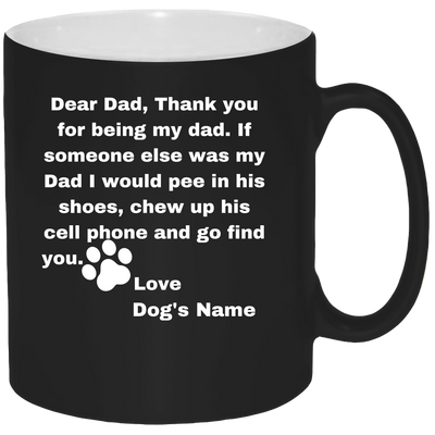 Dear Dad Mug - Coffee Mug 11oz - {Laser engraved}.