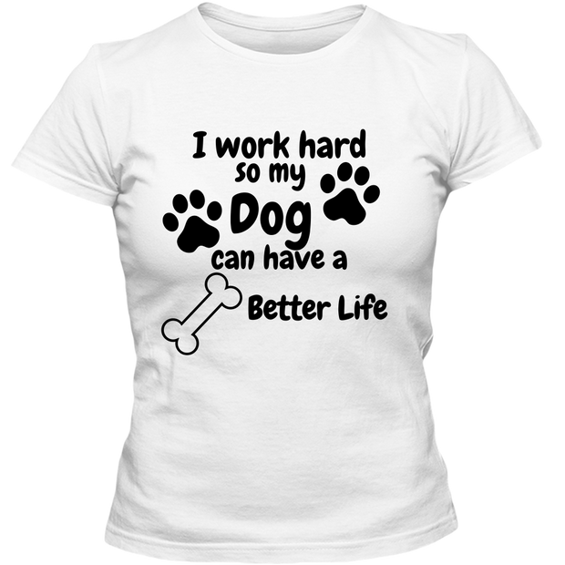 My Dog can have a Better Life Adult Ladies Classic Tee