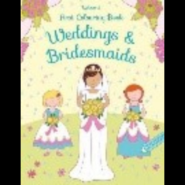 FIRST COLOURING BOOK WEDDINGS AND BRIDESMAIDS