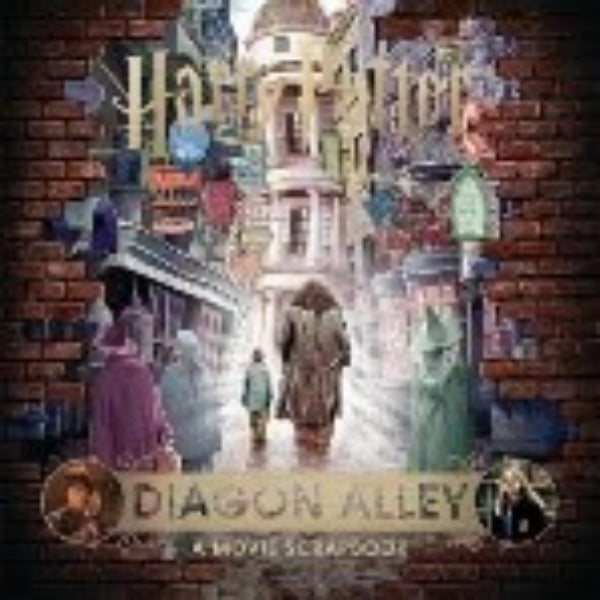 Harry Potter  Diagon Alley  A Movie Scrapbook