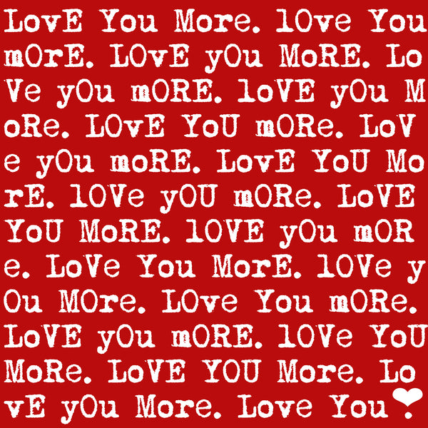 """Love You More"""