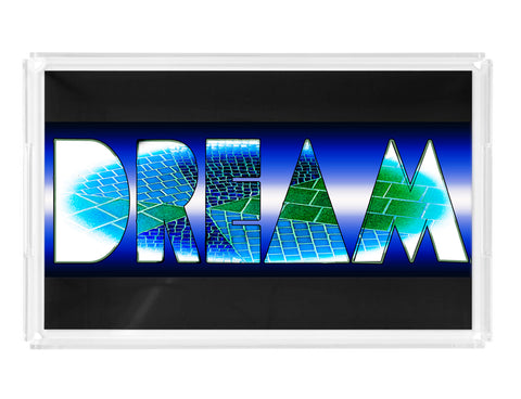"""DREAM"" Lucite Tray"