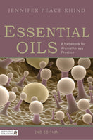 Essential Oils A Handbook for Aromatherapy Practice 2nd Edition