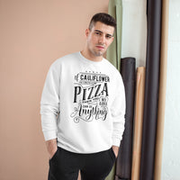 Champion Sweatshirt - Cauliflower Pizza - Unisex