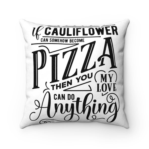 If Cauliflower Can Somehow Become Pizza Faux Suede Square Pillow Case