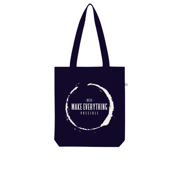 Organic Bees Make Everything Possible Organic Tote