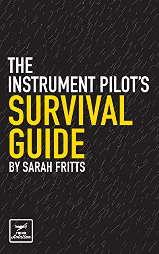 The Instrument Pilot's Survival Guide