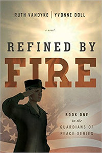 Refined By Fire (Book One in the Guardians of Peace Series)