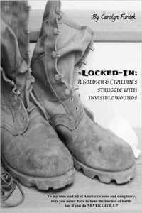 Locked-in: A Soldier and Civilian's Struggle with Invisible Wounds
