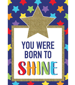 Sparkle and Shine You Were Born to Shine